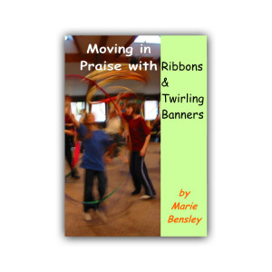Book: Moving in Praise with Ribbons & Twirling Banners